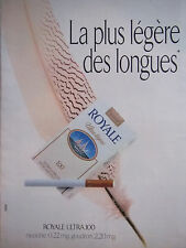 PUBLICITÉ 1991 ROYALE ULTRA 100 LA PLUS LÉGÈRE CIGARETTE - ADVERTISING