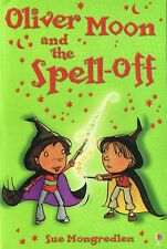 OLIVER MOON #6 - Oliver Moon and the Spell-off by Sue Mongredien