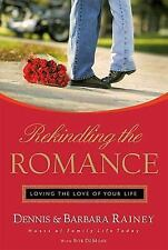 Rekindling the Romance - Loving the Love of Your Life by Dennis & Barbara Rainey