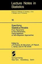 Specifying Statistical Models, from Parametric to Non-Parametric, Using...