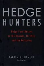 Hedge Hunters: Hedge Fund Masters on the Rewards, the Risk, and the Reckoning (B