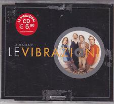LE VIBRAZIONI - dedicato a te CD single