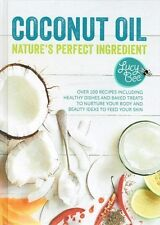 Coconut Oil - Nature's Perfect Ingredient by Lucy Bee NEW Hardback