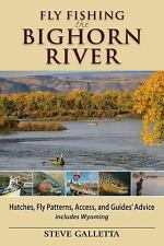 Fly Fishing the Bighorn River : Hatches, Fly Patterns, Access, and Guides'...