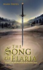 The Song of Elaria : Book 2 in the Weavers and Wyrders Saga by Mark Davies...