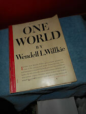 ONE WORLD WENDELL WILLKIE 1943 FIRST EDITION SIMON AND SCHUSTER NEW YORK WARTIME