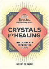 Crystals for Healing: The Complete Reference Guide with Over 200 Remedies