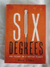 Six Degrees : Our Future on a Hotter Planet by Mark Lynas (2008, Hardcover)