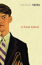 YATES,RICHARD-GOOD SCHOOL, A BOOK NEW