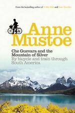 Che Guevara and the Mountain of Silver: By Bicycle and Train through S-ExLibrary