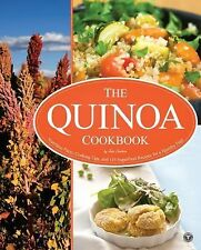 The Quinoa Cookbook : Nutrition Facts, Cooking Tips, and 116 Superfood...