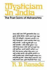 Mysticism in India : The Poet-Saints of Maharashtra by R. D. Ranade (1983,...