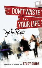 Don't Waste Your Life Study Guide by John Piper (2009, Paperback)