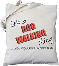 It's a DOG WALKER thing - you wouldn't understand - Natural Cotton Bag