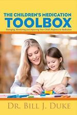 Children's Medication Toolbox : Managing, Monitoring and Improving Your...