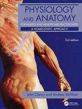 Physiology and Anatomy for Nurses and Healthcare Practitioners: A Homeostatic...