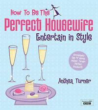 How to be the Perfect Housewife: Entertain in Style, Anthea Turner