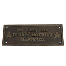 1897 Old Antique Cast Iron Plaque-ON THIS SITE NOTHING HAPPENED Vintage Rep Sign