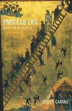 Endless Life : Poems of the Mystics by Scott Cairns (2014, Paperback)