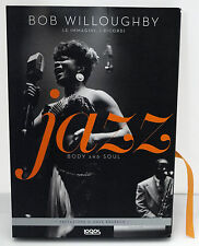 (PRL) JAZZ BODY AND SOUL BOB WILLOUGHBY LE IMMAGINI I RICORDI BOOK LIBRO LIVRO