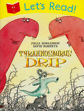 Let's Read! Tyrannosaurus Drip by Julia Donaldson (Paperback, 2013)