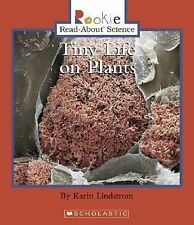 Tiny Life on Plants (Rookie Read-About Science: Life Science) by Lindstrom, Kar