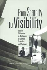 From Scarcity to Visibility : Gender Differences in the Careers of Doctoral...