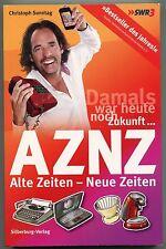 Christoph Sonntag - Damals war heute noch Zukunft - AZNZ