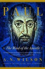 Paul: The Mind of the Apostle by A. N. Wilson, A. Wilson