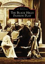 Black Hills Passion Play (Images of America: South Dakota), Meier, Johanna, New