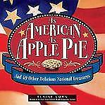As American As Apple Pie: And 49 Other Delicious National Treasures 2 0761516689