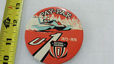 Vintage Antique Rare 1973  Pay 'N Pack   Boat Racing   regatta  Metal Pin