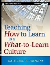 NEW Teaching How to Learn in a What-to-Learn Culture by Kathleen R. Hopkins Pape