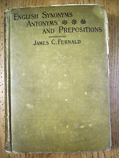 English Synonyms Antonyms and Prepositions James C. Fernald 1896 GC Box76-1H