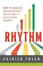 Rhythm: How to Achieve Breakthrough Execution and Accelerate Growth, Patrick The