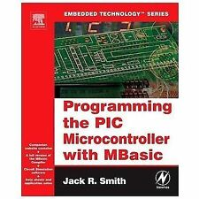 Embedded Technology: Programming the PIC Microcontroller with MBASIC by Jack...