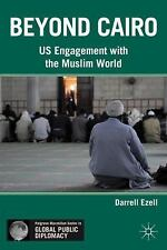 NEW - Beyond Cairo: US Engagement with the Muslim World by Ezell, D.