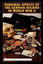 Personal Effects German Soldier in World War II by Chris Mason Reference Book