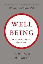 Wellbeing : The Five Essential Elements by Tom Rath and Jim Harter (2010,...