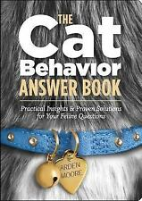 The Cat Behavior Answer Book: Practical Insights & Proven Solutions for Your Fel