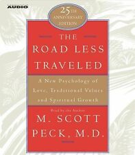 The Road Less Traveled : A New Psychology of Love, Traditional Values, and...