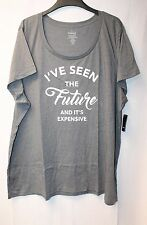 NEW TORRID WOMENS PLUS SIZE 4X IVE SEEN THE FUTURE & ITS EXPENSIVE TEE SHIRT TOP