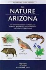 Waterford Press Field Guides: The Nature of Arizona : An Introduction to...
