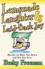 Lemonade Laughter and Laid-Back Joy : Stories to Slow You down and Set You...