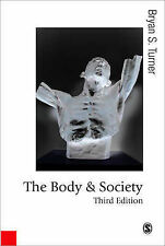 The Body and Society: Explorations in Social Theory by Bryan S. Turner...