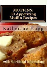 MUFFINS: 50 Appetizing Muffin Recipes with Nutritional Information by...