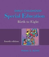 Early Childhood Special Education: Birth to Eight by Bowe, Frank G.