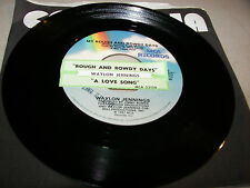 Waylon Jennings Rough and Rowdy Days / A Love Song 45 VG+ Juke Box