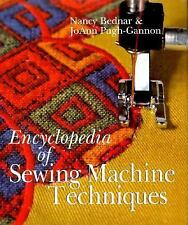 Encyclopedia of Sewing Machine Techniques - Bednar, Nancy;Pugh-Gannon, Joann - H