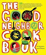The Good Neighbor Cookbook: 125 Easy and Delicious Recipes to Surprise and Satis